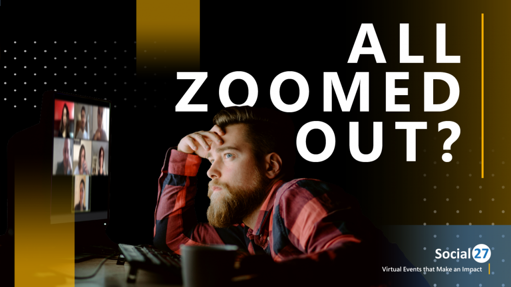 """Man is experiencing Zoom Fatigue from not having enough breaks during a virtual event, bold white text reading """"All Zoomed Out?"""""""