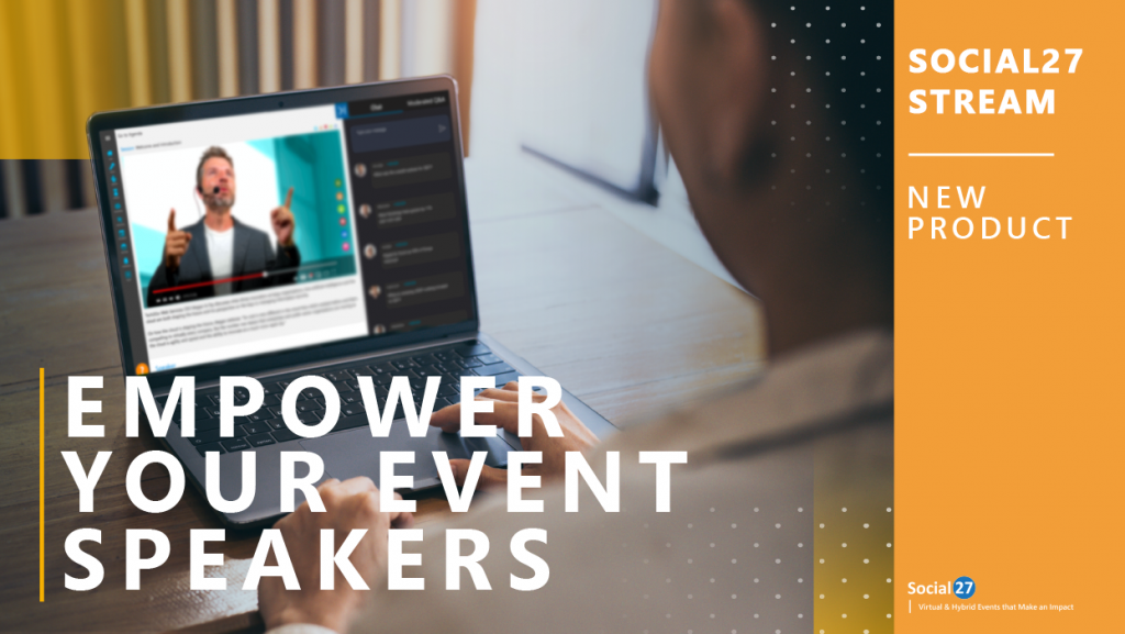 """An empowered attendee enjoys the experience of using Social27 Stream at a virtual event, bold white text that reads """"Empower Your Event Speakers"""" and an orange banner with bold white text that reads """"Social27 Stream – New Product"""""""