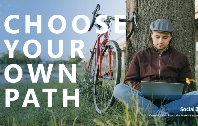 """An event attendee is attending a hybrid event from their laptop while being able to attend the virtual event from anywhere they want, white bold text that reads """"Choose Your Own Path"""""""