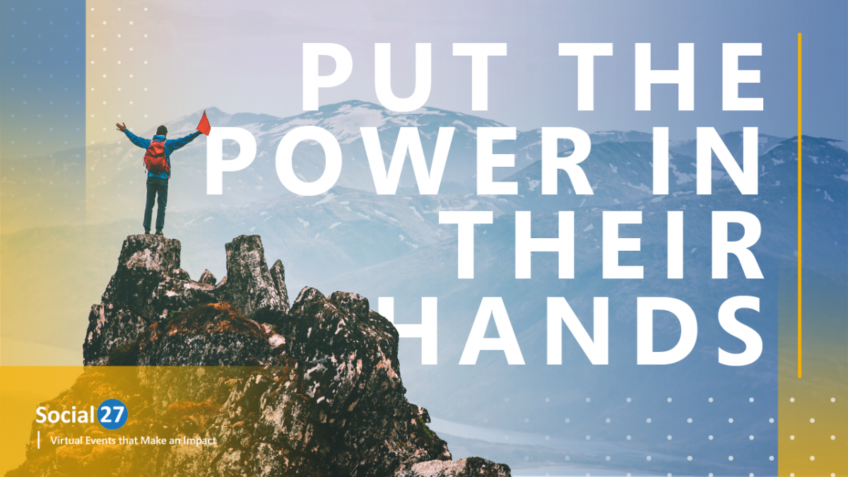"""Event attendee excited for their virtual event personalization standing on top of a snowy mountain with their hands in the air, white text reads """"Put the Power in Their Hands"""""""
