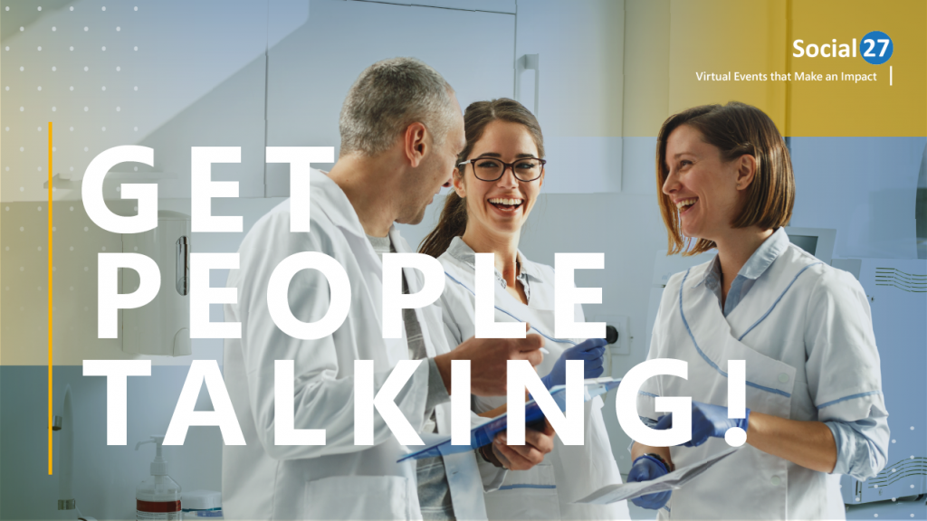 """Three dentists gossip and are discussing successful virtual event content and engagement, bold white text reads """"Get People Talking"""""""