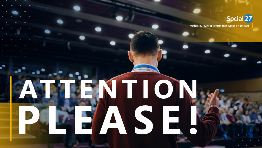 """A hybrid event speaker is successfully speaking at hybrid events, white bold text that reads """"Attention Please!"""""""