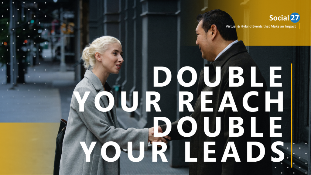 """A hybrid event owner and a hybrid event sponsor shaking hands after talking about successfully sponsoring a hybrid event, white text that reads """"Double Your Reach Double Your Leads"""""""