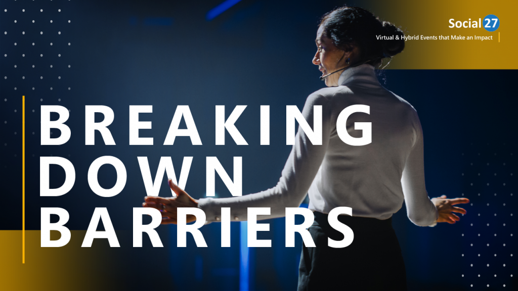"""A hybrid events speaker is addressing virtual event attendees at a hybrid event, white bold text that reads """"Breaking Down Barriers"""""""